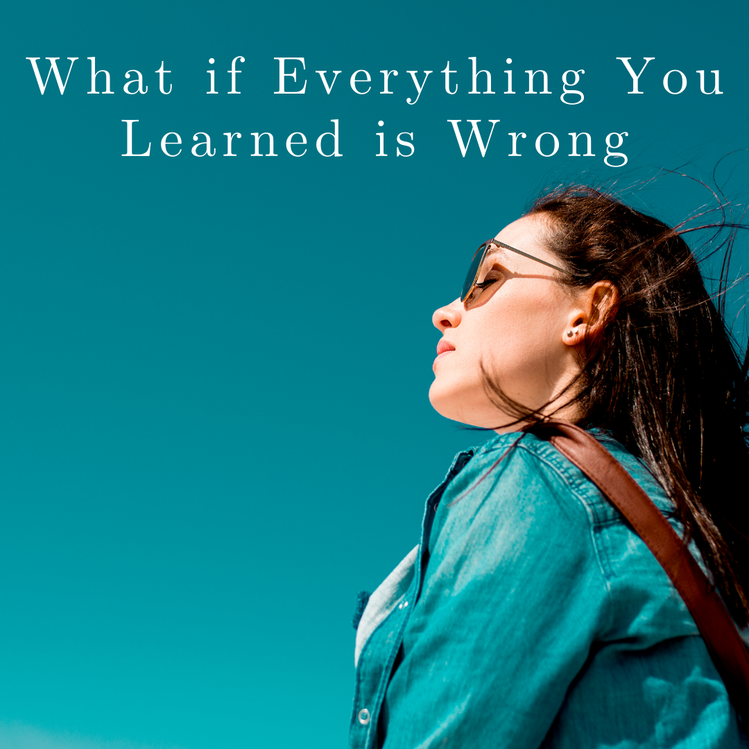CoverWhat if Everything You Learned is Wrong