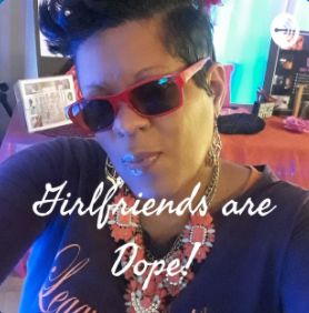 Girlfriends Are Dope!