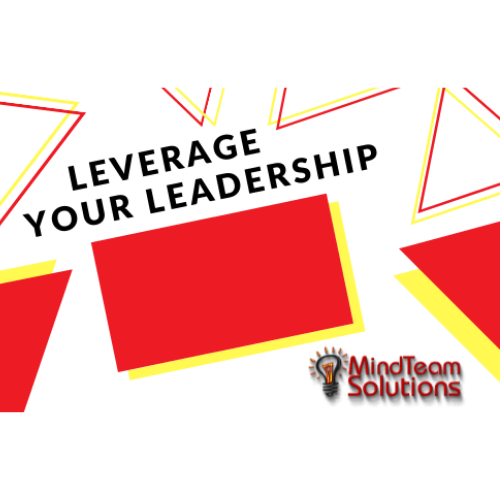 Leverage Your Leadership