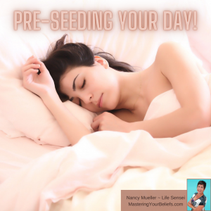 Pre-seeding your day