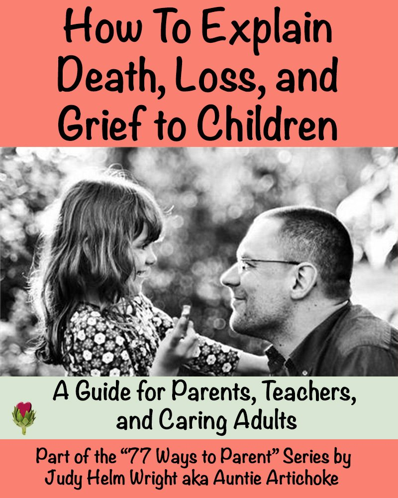 the proper ways to explain death to children These three ways of understanding death have very different we can explain why it is rational to deplore death more than we do our not having always.