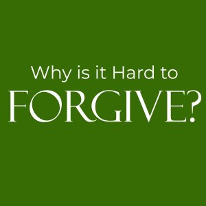 Why is it Hard to Forgive