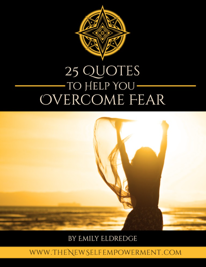 25 QUOTES TO HELP YOU OVERCOME FEAR
