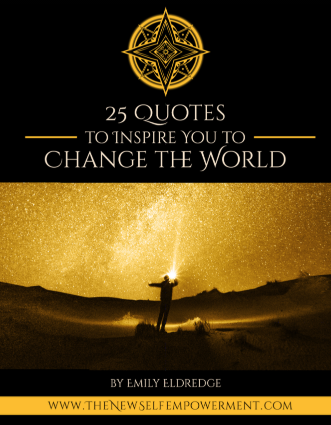 25 QUOTES TO INSPIRE YOU TO CHANGE THE WORLD