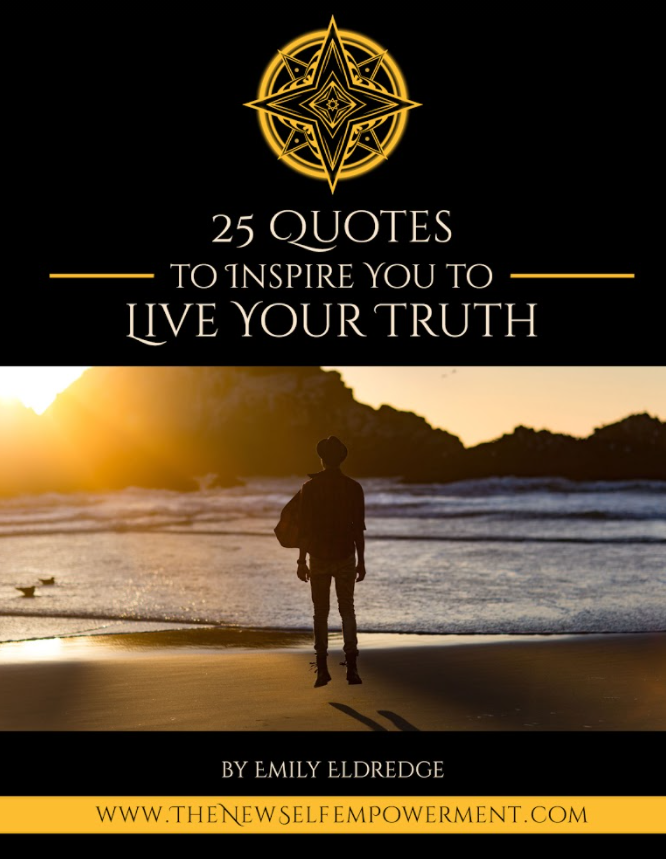25 QUOTES TO INSPIRE YOU TO LIVE YOUR TRUTH